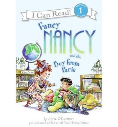 9780061690556: Fancy Nancy and the Boy from Paris[ FANCY NANCY AND THE BOY FROM PARIS ] by O'Connor, Jane (Author) Feb-05-08[ Hardcover ]