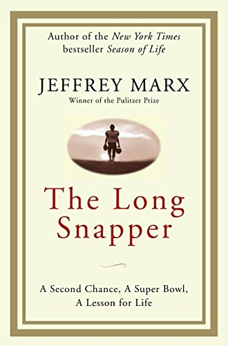 9780061691393: The Long Snapper: A Second Chance, a Super Bowl, a Lesson for Life