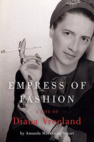 Empress of Fashion: A Life of Diana: Stuart, Amanda Mackenzie