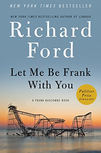 9780061692062: Let Me Be Frank With You: A Frank Bascombe Book