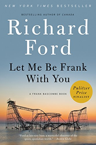 9780061692079: Let Me Be Frank With You: A Frank Bascombe Book