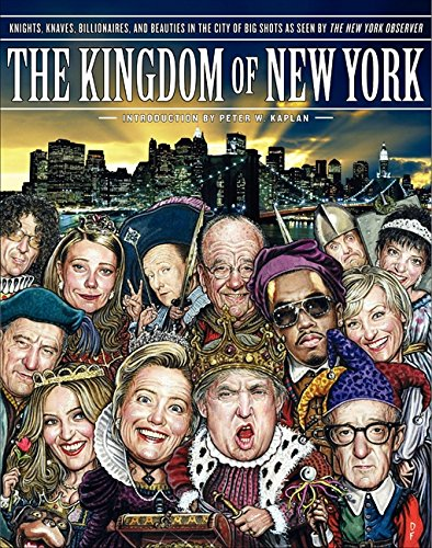 9780061695407: The Kingdom of New York: Knights, Knaves, Billionaires, and Beauties in the City of Big Shots