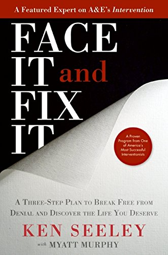 9780061696985: Face It and Fix It: A Three-Step Plan to Break Free from Denial and Discover the Life You Deserve