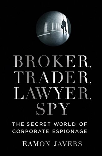 9780061697203: Broker, Trader, Lawyer, Spy: The Secret World of Corporate Espionage