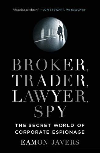 9780061697210: Broker, Trader, Lawyer, Spy: The Secret World of Corporate Espionage
