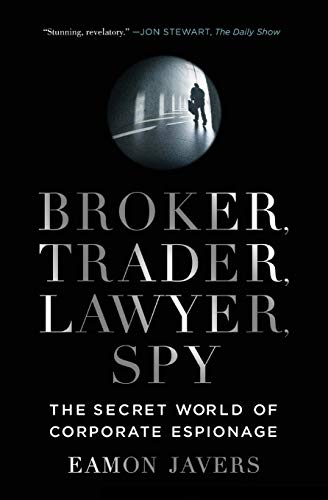9780061697210: Broker, Trader, Lawyer, Spy: The Secret World of Corporate Espionage