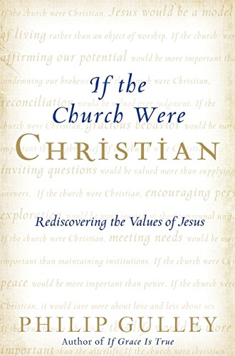 9780061698767: If the Church Were Christian: Rediscovering the Values of Jesus