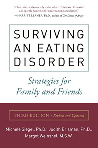 Surviving an Eating Disorder: Strategies for Families and Friends: Siegel, Michelle; Brisman, ...