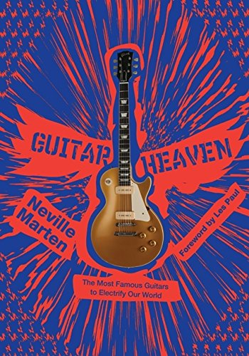 9780061699191: Guitar Heaven: The Most Famous Guitars to Electrify Our World