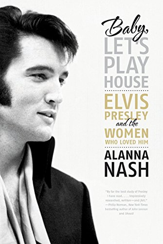 9780061699849: Baby, Let's Play House: Elvis Presley and the Women Who Loved Him