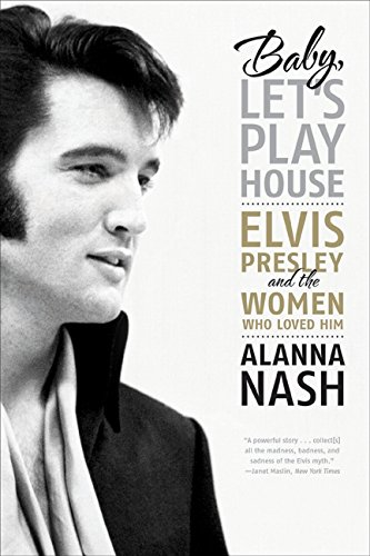 9780061699856: Baby, Let's Play House: Elvis Presley and the Women Who Loved Him