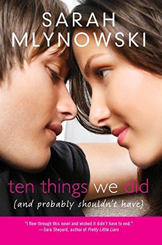 9780061701245: Ten Things We Did (and Probably Shouldn't Have)