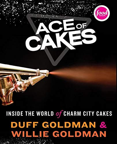 9780061703010: Ace of Cakes: Inside the World of Charm City Cakes