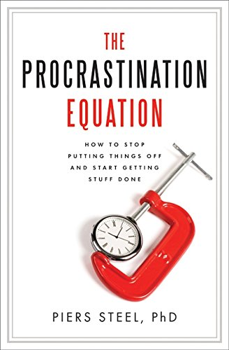 9780061703614: The Procrastination Equation: How to Stop Putting Things Off and Start Getting Stuff Done