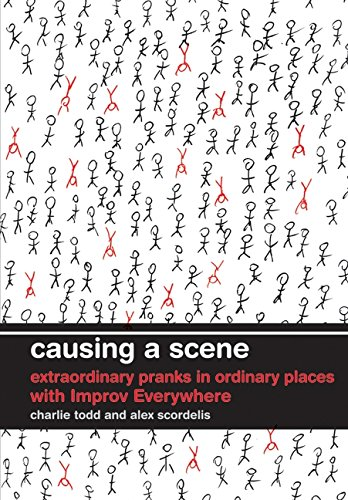 9780061703638: Causing a Scene: Extraordinary Pranks in Ordinary Places with Improv Everywhere