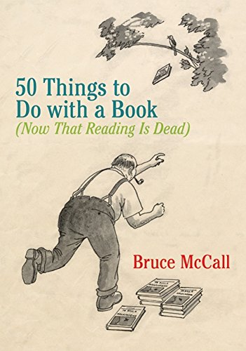9780061703669: 50 Things to Do with a Book: (Now That Reading Is Dead)