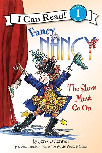 9780061703720: Fancy Nancy: The Show Must Go On (I Can Read Book 1)