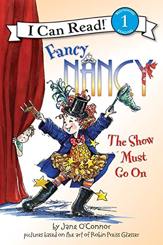 9780061703737: Fancy Nancy: The Show Must Go On (I Can Read Book 1)