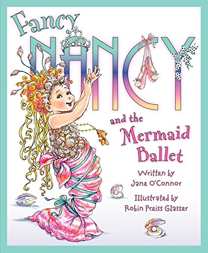 9780061703812: Fancy Nancy and the Mermaid Ballet