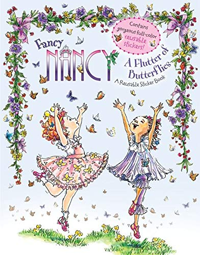 9780061703874: Fancy Nancy: A Flutter of Butterflies Reusable Sticker Book
