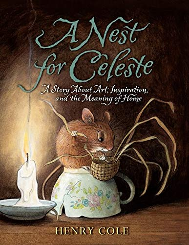 9780061704123: A Nest for Celeste: A Story About Art, Inspiration, and the Meaning of Home