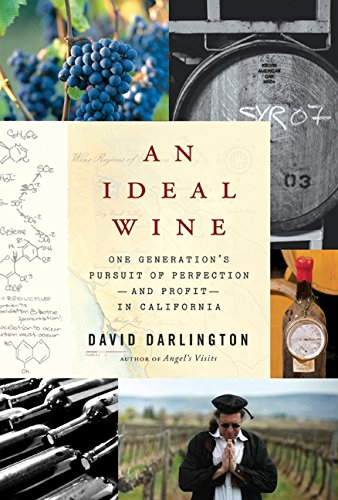 9780061704239: An Ideal Wine: One Generation's Pursuit of Perfection - and Profit - in California