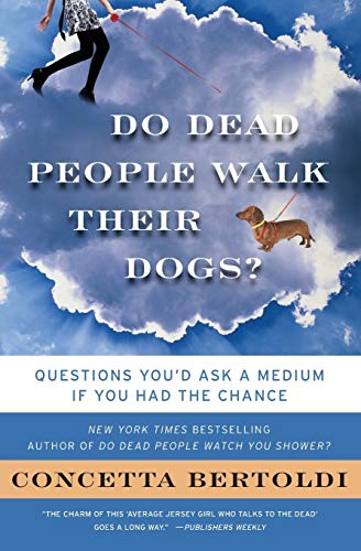 9780061706080: Do Dead People Walk Their Dogs?: Questions You'd Ask a Medium If You Had the Chance