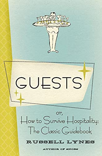 9780061706417: Guests: Or, How to Survive Hospitality: The Classic Guidebook