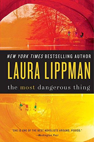 The Most Dangerous Thing: Lippman, Laura