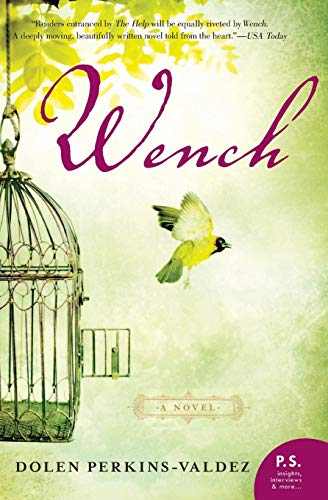 9780061706561: Wench: A Novel (P.S.)