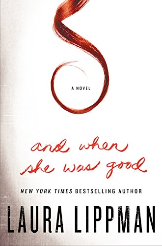 9780061706875: And When She Was Good: A Novel