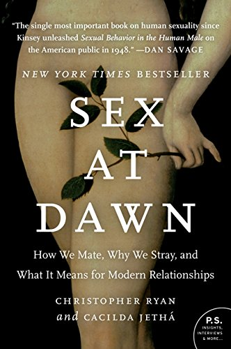 9780061707810: Sex at Dawn: How We Mate, Why We Stray, and What It Means for Modern Relationships