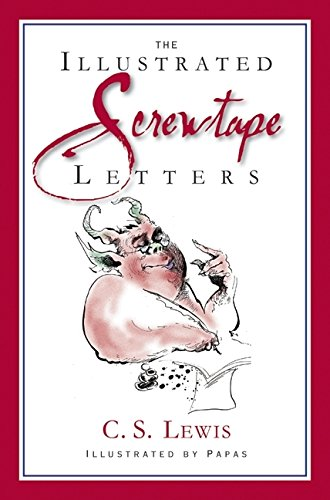 9780061708183: The Illustrated Screwtape Letters: The Screwtape Letters and Screwtape Proposes a Toast