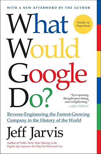 9780061709692: What Would Google Do?: Reverse-Engineering the Fastest Growing Company in the History of the World