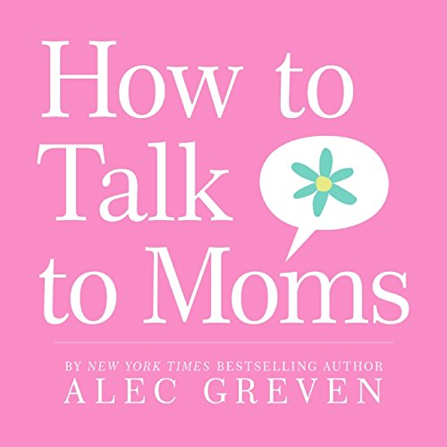 9780061710018: How to Talk to Moms