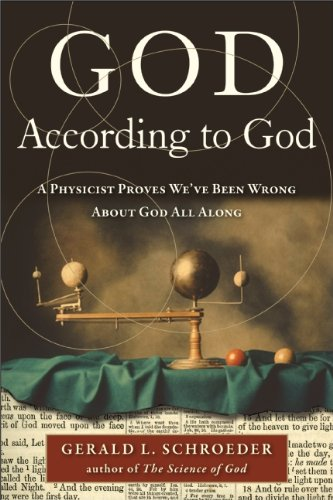 9780061710155: God According to God: A Physicist Proves We've Been Wrong About God All Along