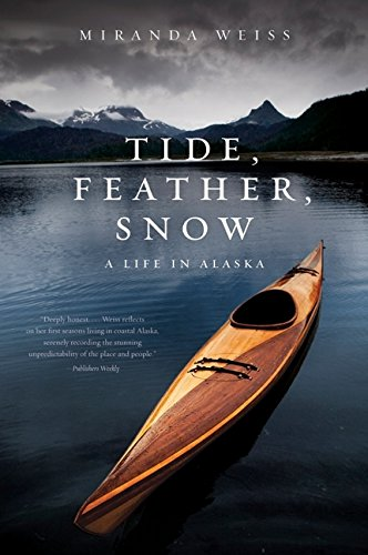 9780061710261: Tide, Feather, Snow: A Life in Alaska
