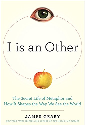 9780061710285: I Is an Other: The Secret Life of Metaphor and How It Shapes the Way We See the World