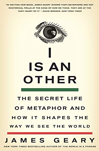 9780061710292: I Is an Other: The Secret Life of Metaphor and How It Shapes the Way We See the World