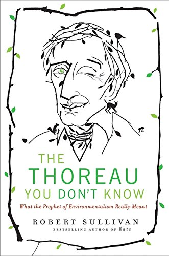 The Thoreau You Don't Know: Sullivan, Robert