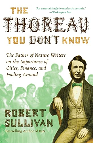 9780061710322: The Thoreau You Don't Know: The Father of Nature Writers on the Importance of Cities, Finance, and Fooling Around