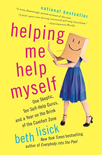 9780061710735: Helping Me Help Myself: One Skeptic, Ten Self-Help Gurus, and a Year on the Brink of the Comfort Zone