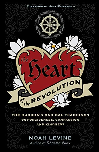 9780061711244: The Heart of the Revolution: The Buddha's Radical Teachings on Forgiveness, Compassion, and Kindness