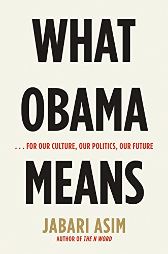 9780061711336: What Obama Means: ...for Our Culture, Our Politics, Our Future