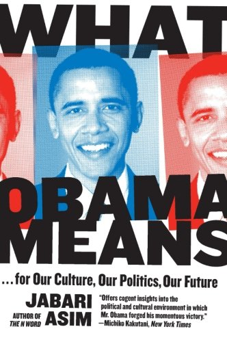 9780061711350: What Obama Means: ...for Our Culture, Our Politics, Our Future