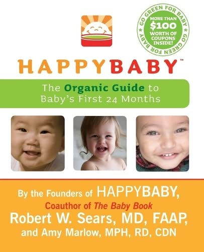 9780061711367: HappyBaby: The Organic Guide to Baby's First 24 Months