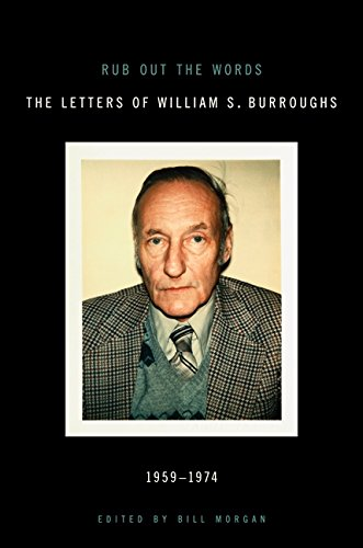9780061711428: Rub Out the Words: The Letters of William S. Burroughs 1959-1974