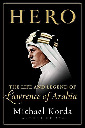 Hero: The Life and Legend of Lawrence: Korda, Michael
