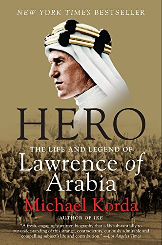 Hero: The Life and Legend of Lawrence of Arabia: Korda, Michael