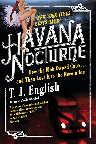 9780061712746: Havana Nocturne: How the Mob Owned Cuba and Then Lost It to the Revolution